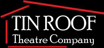 Tin Roof Theatre Company Entertain Enrich Educate